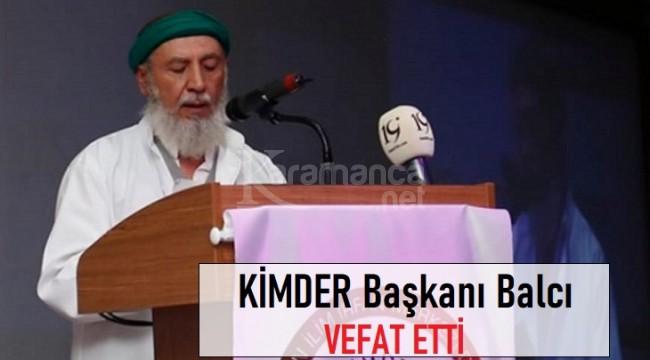 KİMDER Başkanı Balcı vefat etti