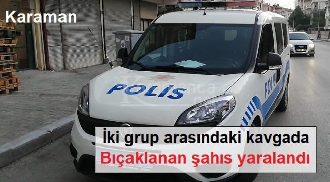 Karaman'da 17 yaşındaki şahıs yedi yerinden bıçaklandı
