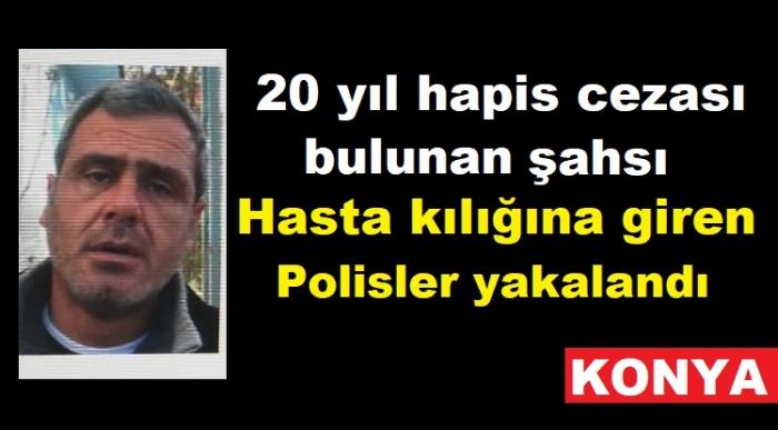 20 yıl hapis cezası bulunan şahıs hastanede yakalandı